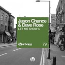 Dave Rose / Jason Chance - Let me show u
