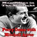 Perry Como - Mandolins in the moonlight (feat. mitchell ayres) (1958 original vintage record)