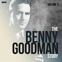 Benny Goodman - The benny goodman story, vol. 3