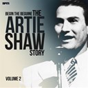Artie Shaw - Begin the beguine - the artie shaw story, vol. 2