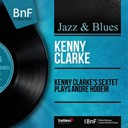 Kenny Clarke - Kenny clarke's sextet plays andré hodeir (mono version)