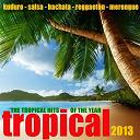 Compilation - Tropical 2013 - 50 Latin Hits (Kuduro, Merengue, Salsa, Bachata, Kizomba, Reggaeton, Mambo)