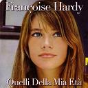 Françoise Hardy - Quelli della mia età