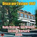 Barbara / Edy Brando / Ennio / Luciano / Rudy Rickson - Disco estate 1967