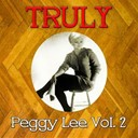 Peggy Lee - Truly peggy lee, vol. 2