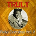 Fats Domino - Truly fats domino, vol. 2