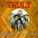 Bill Haley - Truly bill haley the comets