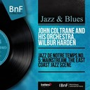 John Coltrane / Wilbur Harden - Jazz de notre temps: the east coast jazz scene (mono version)