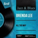 Brenda Lee - All the way (feat. owen bradley and his orchestra) (mono version)