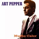 Art Pepper - Art pepper: mucho calor