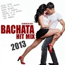 Angeles De La Bachata / Chacal Y Yakarta / Chacal, Yakarta / El Chacal / Este Habana / Grupo Extra / King Of Love / La Republica / Principes De La Bachata / Senor Bachata - Bachata hit mix 2013 (lo mejor de 2013)