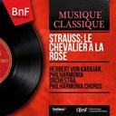 Herbert Von Karajan / The Philharmonia Orchestra - Strauss: le chevalier à la rose (mono version)
