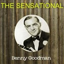 Benny Goodman - The sensational benny goodman