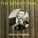 Jimmy Rogers - The sensational jimmy rogers