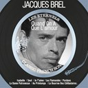 Jacques Brel - Quand on a que l'amour (les éternels - classic french songs)
