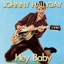 Johnny Hallyday - Hey baby