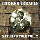 Nat King Cole - The remarkable nat king cole vol 02