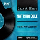 Nat King Cole - The nat king cole story (mono version)
