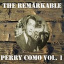 Perry Como - The remarkable perry como vol 01