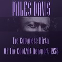 Miles Davis - Miles davis: the complete birth of the cool/at newport 1958
