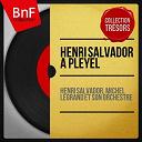 Henri Salvador / Michel Legrand Et Son Orchestre - Henri salvador à pleyel (live, mono version)