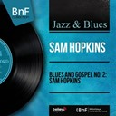 Sam Lightnin' Hopkins - Blues and gospel no. 2: sam hopkins (mono version)