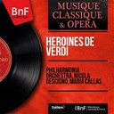 Maria Callas / Nicola Rescigno / The Philharmonia Orchestra - Héroïnes de verdi (remastered, stereo version)