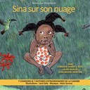 Barbara Jean-Elie / Fanny J / Jean-Michel Martial / Lynnsha / N'jie - Sina sur son nuage (7 chansons & 7 histoires extraordinaires de la caraïbe)