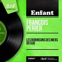 François Perrier - Les robinsons des mers du sud (mono version)