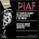 Robert Chauvigny Et Son Orchestre / Édith Piaf - Le tour de chant d'edith piaf à l'olympia (live, mono version)
