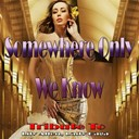 Dulce Lou / Gabrielle / Laura Ciffa / Lisa Wonder - Somewhere only we know: tribute to lily allen, lady gaga (compilation hits 2014)