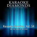 Karaoke Diamonds - Karaoke diamonds: karaoke favorites, vol. 54 (karaoke version) (sing the songs of the stars)