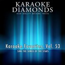 Karaoke Diamonds - Karaoke diamonds: karaoke favorites, vol. 53 (karaoke version) (sing the songs of the stars)