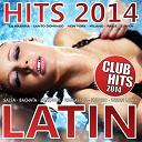 Angeles De La Bachata / Blad Mc / Candyman / Chacal, Yakarta / Clon Latino / Compa, Zapata El Fido / Crossfire / Damian / Dj Carlito / Dj Papi Electric / Don Latino / El Inka, El Chispa, Kokito / Electro / Grupo Extra / Jacob Forever / Kiki Douna / King Of Love / Klan Macho / Kmilo / Lkm / Los 4 / Los Jefes / Los Sabrosos / Moreno / Mr. Jordan / Puchoman / Romero / Silega, Joe - Latino hits 2014 - club hits 2014 (merengue. reggaeton, salsa, bachata, kuduro, urban latin)