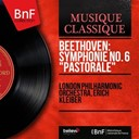"Erich Kleiber / The London Symphony Orchestra - Beethoven: symphonie no. 6 ""pastorale"" (mono version)"