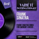 Frank Sinatra - Frank sinatra sings for swingin' lovers (mono version)