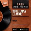 Boudjemaa El Ankis - El hob (mono version)