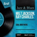 Milt Jackson / Ray Charles - Soul brothers (mono version)