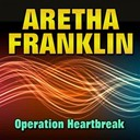Aretha Franklin - Operation heartbreak