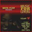 Adele Harley / Carlos Santana / Chardel / George Dekker / Kofi / Lady Stephanie / Leroy Mafia / Richie Davis / Robert Cambell / Sandra Cross / Steph Wright / Sugar Minott / Terry Linen / The Pioneers / Winston Reedy - Music for lovers, vol. 7 (mafia & fluxy presents)