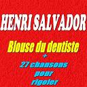 Henri Salvador - Blouse du dentiste (+ 27 chansons pour rigoler)