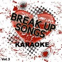 Sing Karaoke Sing - Break up songs - karaoke, vol. 3