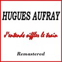 Hugues Aufray - J'entends siffler le train (remastered)