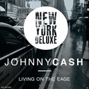 Johnny Cash - Living on the eage