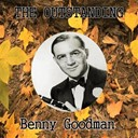 Benny Goodman - The outstanding benny goodman