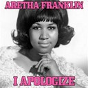 Aretha Franklin - I apologize