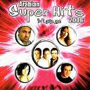 Alaa Abd El Khalek / Haitham Shaker / Hakim / Hamid El Shaeri / Hanan / Mohamed Mounir / Reda Mandour / Shaza / Wael Samy - Arabian super hits 2006