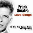 Frank Sinatra - Love songs (18 hits and songs from the beginning)