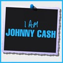 Johnny Cash - I am johnny cash