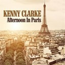 Kenny Clarke - Afternoon in paris